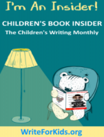 I'm An Insider! Children's Book Insider: The Children's Writing Monthly
